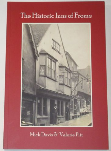 The Historic Inns of Frome, by Mich Davis and Valerie Pitt